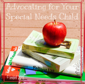Advocating for Your  Special Needs Child