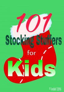 101 Stocking Stuffer Ideas for Kids!