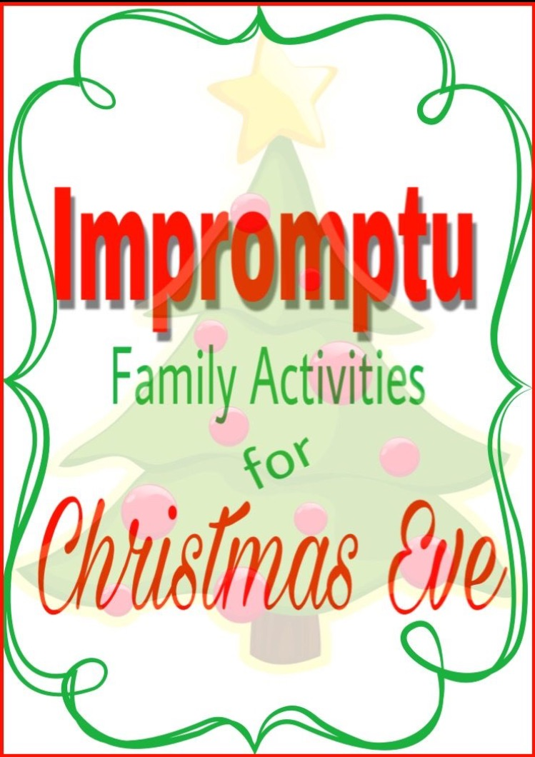 impromptu family activities for christmas eve - Christmas Eve Activities