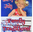 4th of July Family Traditions, Independence Day