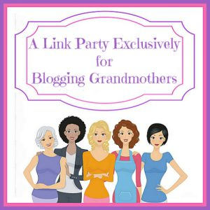 Blogging Grandmothers Link Party