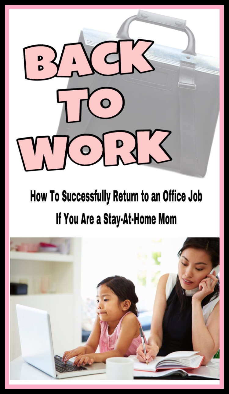 How to Successfully Return to Work if You are a Stay at Home Mom